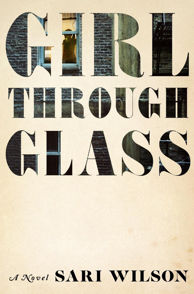 'Girl Through Glass' by Sari Wilson reviewed